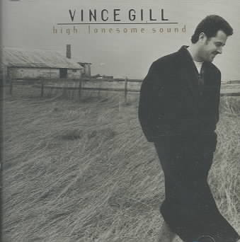 HIGH LONESOME SOUND BY GILL,VINCE (CD)