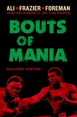 Bouts of Mania By Hoffer, Richard