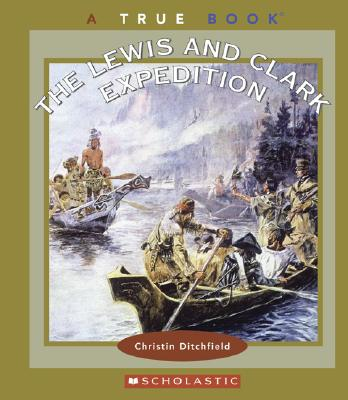 Children's Press(CT) The Lewis and Clark Expedition by Ditchfield, Christin [Paperback] at Sears.com