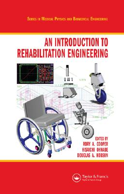 An Introduction to Rehabilitation Engineering By Cooper, Rory A. (EDT)/ Ohnanbe, Hisaichi (EDT)/ Hobson, Douglas A. (EDT)
